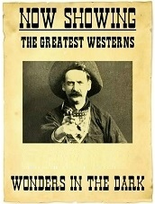 The Great Westerns - From October 1 only at Wonders in the Dark